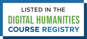 Listed in the Digital Humanities Course Registry